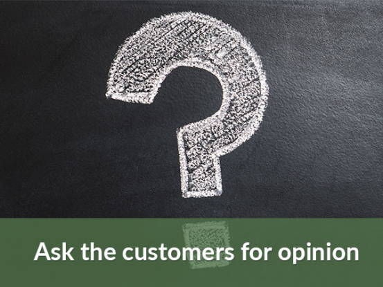 Ask the customers